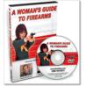 Gun Video DVD - A Womans Guide To Firearms SD012D